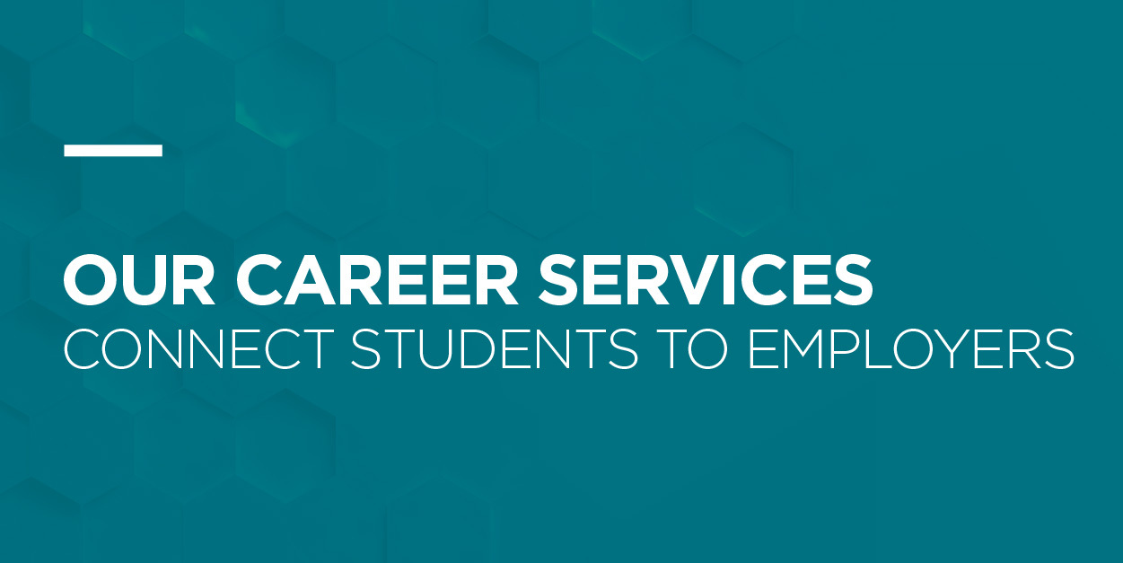 Career Services Connect Students to Employers